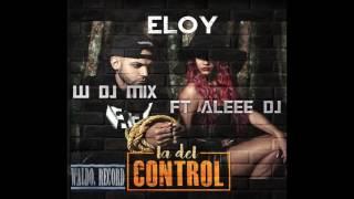 eloy la del control #2 w dj MiX ft dj aleee