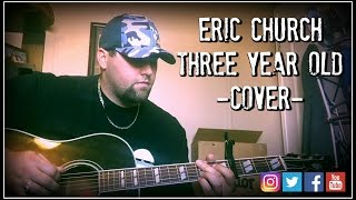 ERIC CHURCH - THREE YEAR OLD cover by Stephen Gillingham