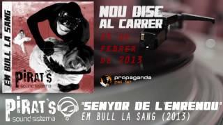 Pirat S Sound Sistema Senyor De L Enrenou Avançament Disc Em Bull La Sang 2013 Youtube
