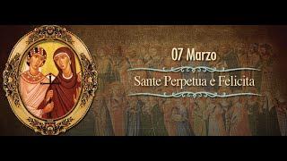 Sante Felicità e Perpetua - 7 marzo