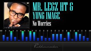 Mr. Legz HT & Yung Image - No Worries [Soca 2013]