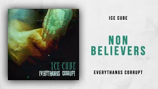 Ice Cube - Non Believers (Everythangs Corrupt)