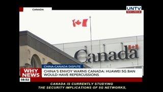 China's envoy warns Canada: Huawei 5G ban would have repercussions