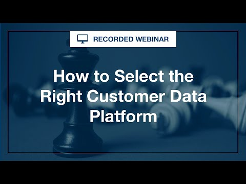Webinar: The Right Way to Select CDP Technology