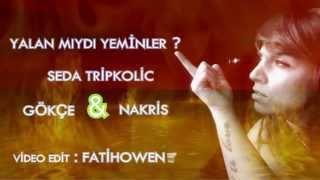 Seda Tripkolic & Gökçe & Nakris - Yalanmıydı Yeminler