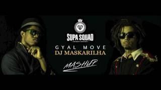 Supa Squad - Gyal Move (DJ Maskarilha Mashup)