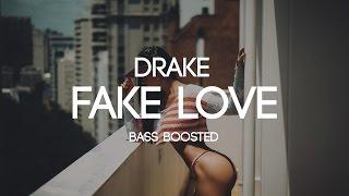 Drake - Fake Love (Bass Boosted)