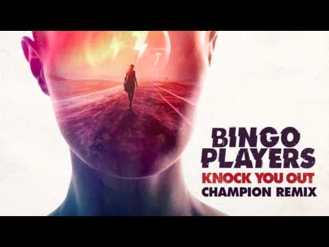 bingo-players-knock-you-out-champion-remix-bingo-players