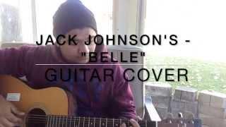 Belle - Jack Johnson (guitar cover)