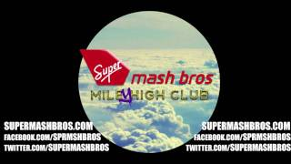 Super Mash Bros - Don't Bro Me If You Don't Know Me