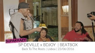 SP Deville X BDjoy - Beatbox no Back To The Roots | MOMENTOS | SUPAKRAZY