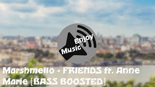 Marshmello - FRIENDS ft. Anne Marie [BASS BOOSTED]