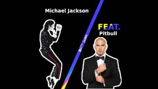 (EXCLUSIVE!) New version of Billie Jean - Michael Jackson feat. Pitbull