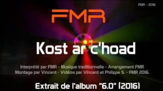 FMR - Kost ar c'hoad (2016)