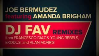 Joe Bermudez ft Amanda Brigham - DJ Fav (Francesco Diaz & Young Rebels Remix)