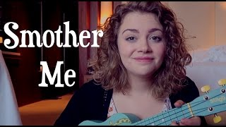 ♥ Smother Me - Cover ♥ Carrie Hope Fletcher ♥