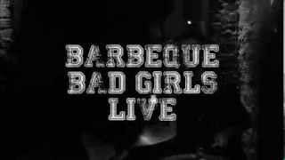 Barbeque - Bad Girls Live @ Leyla Teras