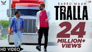 Babbu Maan - Tralla 2 (Official Music Video) Banjara | Latest Punjabi Song 2018