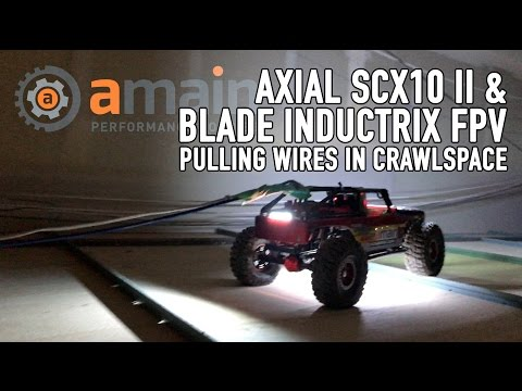 Using your Axial SCX10 II and the Blade Inductrix FPV as a wire puller.