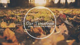 鹿晗 LUHAN - 我们的明天 Our Tomorrow full piano cover