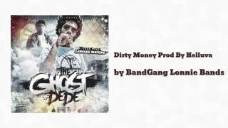 Dirty Money Prod By Helluva - BandGang Lonnie Bands