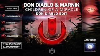 Don Diablo & Marnik - Children Of A Miracle (Don Diablo 'UMF Miami 2017' Edit)