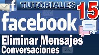 Como Eliminar Mensajes de Facebook  | Borrar Conversaciones del Facebook Para no Recuperar