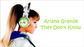 Ariana Grande ~ They Don't Know ~ Lyrics