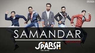 Samandar Unplugged | Sparsh | Original song