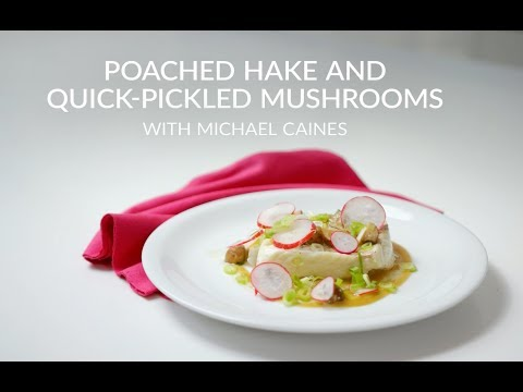 Michael Caines Poached Hake and Quick-Pickled Mushrooms