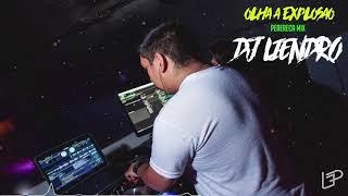Olha a explosao - DJ LIENDRO ( Perereca Mix )