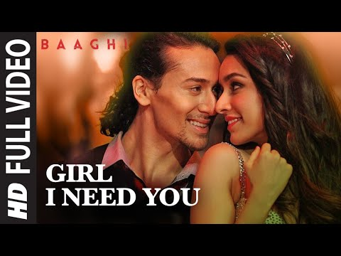 GIRL I NEED YOU LYRICS - Baaghi | Arijit Singh