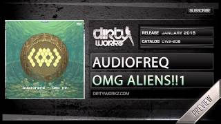 Audiofreq - OMG ALIENS !!1 (Official HQ Preview)