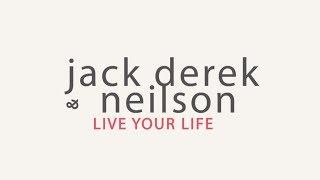 Jack Derek & Neilson - Live Your Life /Radio Mix/