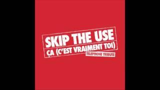 SKIP THE USE – Ça (c'est vraiment toi) (Telephone Tribute)