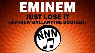 [MINIMAL] Eminem - Just Lose It (Mathew Ballantyne Bootleg)