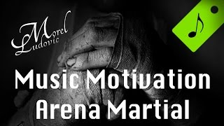 Workout music motivation training arena marial 2017