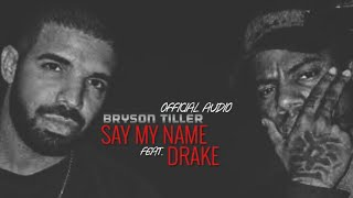 "Bryson Tiller - ""Say My Name"" Ft.Drake (Official Audio)"