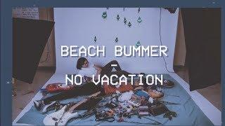 Beach Bummer - No Vacation - Tradução PTBR