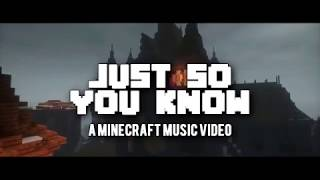 'Just So You Know'   A Minecraft Original Music Video ♪