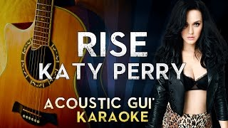 Katy Perry - Rise | LOWER Key Acoustic Guitar Karaoke Instrumental Lyrics Cover Sing Along
