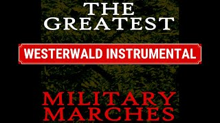 THIRD REICH MILITARY MARCH - WESTERWALD-LIED - INSTRUMENTAL