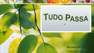 Tudo Passa - Emmanuel - Recanto de Paz
