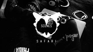 Scenes - Safari (original mix)