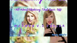 Meghan Trainor X Taylor Swift (All About Shaking That Bass Off) Mashup Made By Marky Albert 2