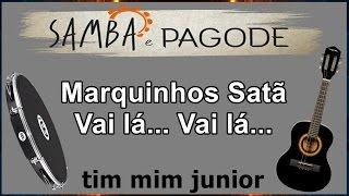 """Marquinhos Satã - Vai Lá Vai Lá """"com letra"""""""