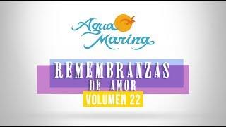 Agua Marina - Remembranzas de Amor