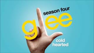Cold Hearted - Glee [HD Full Studio]