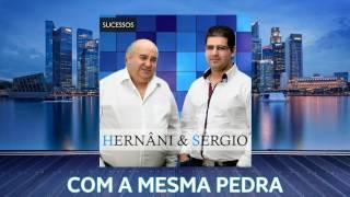 Hernâni & Sérgio - Com A Mesma Pedra