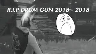 R.I.P DRUM GUN 2018 - 2018